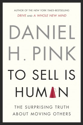 Dan Pink's To Sell Is Human