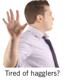 Tired of hagglers?