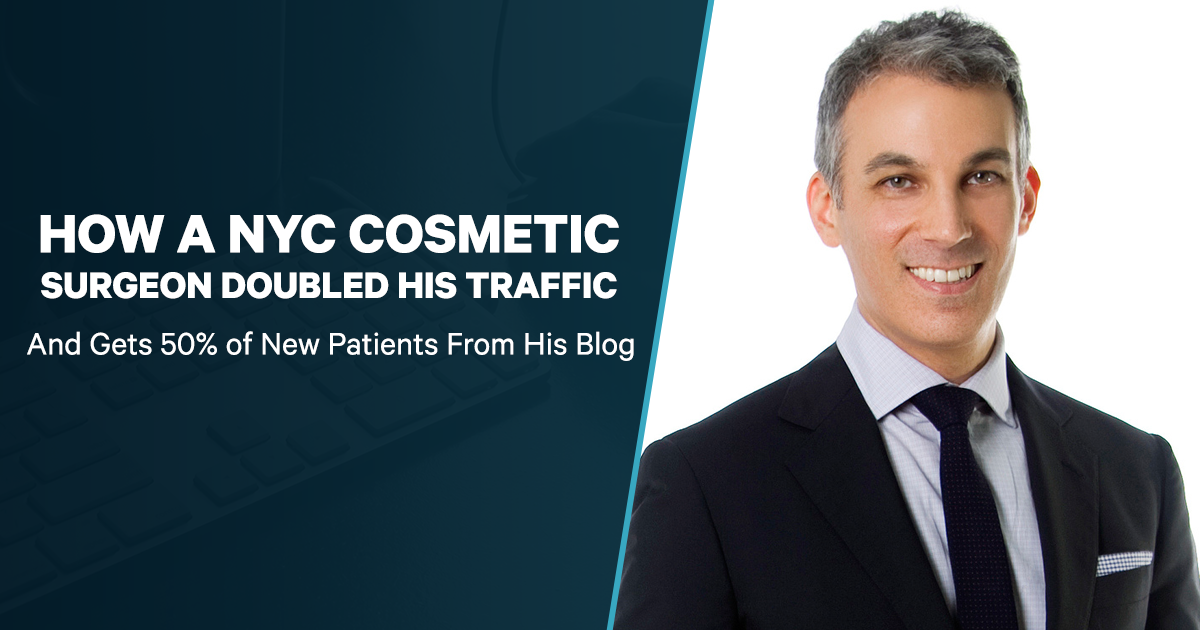 Meet Dr. Brett Kotlus, A NYC Cosmetic Surgeon Who Doubled His Traffic And Now Gets Half His New Patients From His Blog