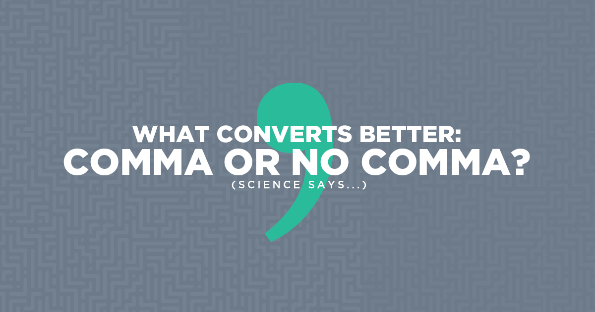 What Converts Better: Comma or No Comma